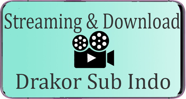 Download Streaming Drakor Sub Indo