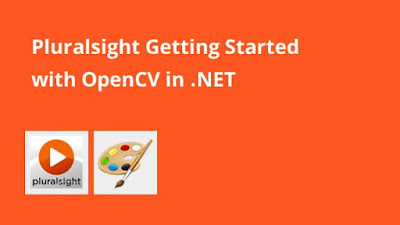 free Pluralsight course to learn OpenCV