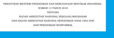 Peraturan Menteri Pendidikan Dan Kebudayaan Republik Indonesia  PERMENDIKBUD NOMOR 13 TAHUN 2018 TENTANG BAN SM DAN BAN PAUDNI DAN PNF
