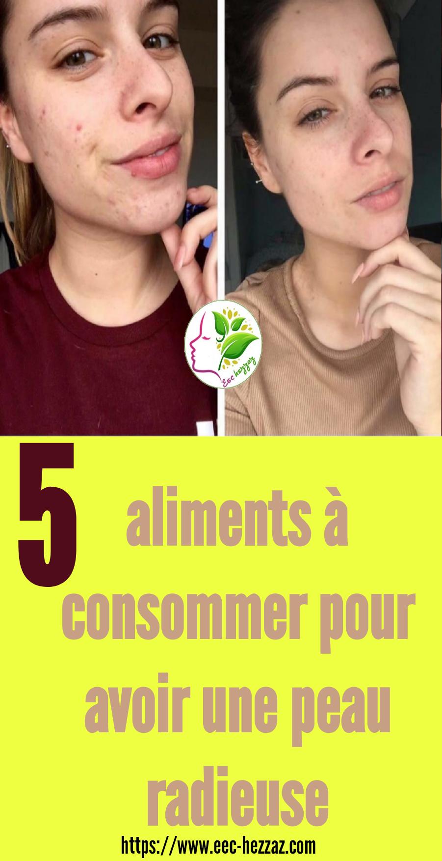 5 aliments à consommer pour avoir une peau radieuse