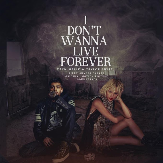 I Don't Wanna Live Forever ft. Zayn, Taylor Swift Full HD Video Download