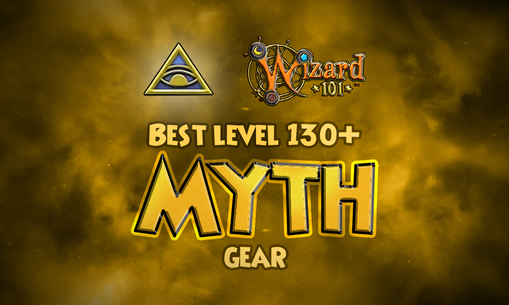 Best Myth Gear (Level 130+) | Wizard101