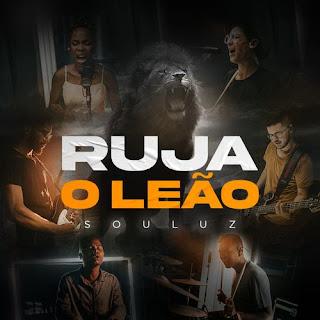 Baixar Música Gospel Ruja O Leão - SouLuz Mp3