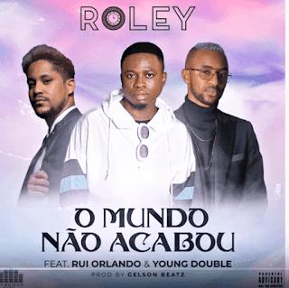 Roley - O Mundo Nao Acabou (ft.Young Double  Rui Orlando) ( 2020 ) [DOWNLOAD]