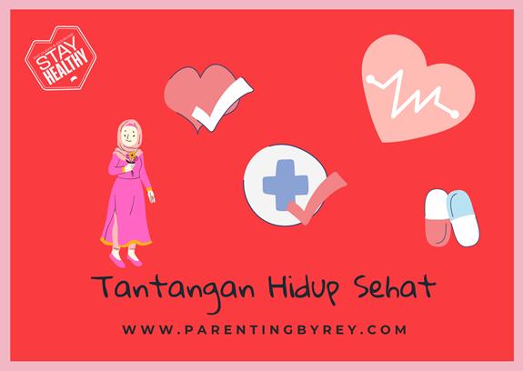 Tantangan dan Solusi Hidup Sehat untuk Mom Blogger