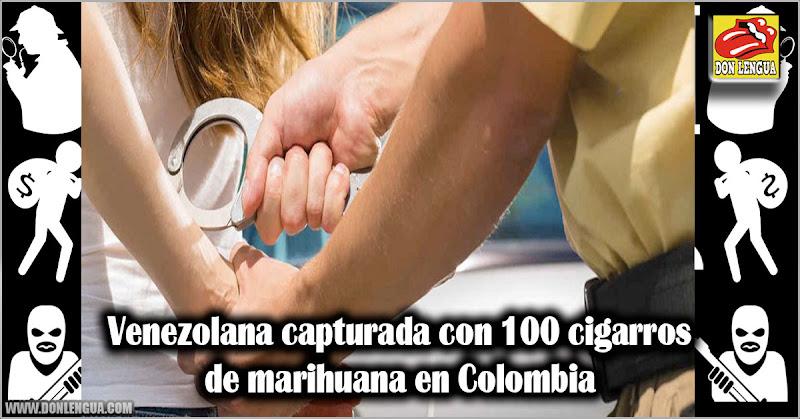 Venezolana capturada con 100 cigarros de marihuana en Colombia