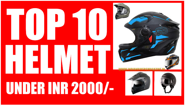 TOP 10 BEST HELMETS YOU CAN BUY UNDER Rs. 2000 IN INDIA