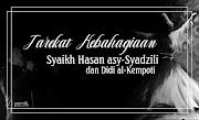 Tarekat Kebahagiaan Syaikh Hasan asy-Syadzili dan Didi al-Kempoti