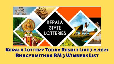 Kerala Lottery Today Result Live 7.2.2021 Bhagyamithra BM 3 Winners List