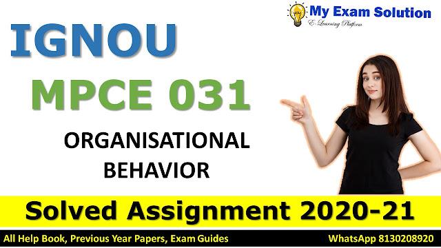 MPCE 031 ORGANISATIONAL BEHAVIOR Solved Assignment 2020-21
