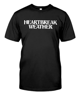 heartbreak weather merch UK T Shirts Hoodie 2020 Sweatshirt Sweater Tank Top. GET IT HERE