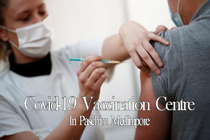 Covid-19 Vaccination Centre In Paschim Medinipore
