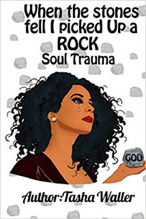 stones fell book, soul trauma, overcoming pain, wrongful conviction book, when the stones fell, tasha waller, influential book, god is my rock, spiritual rock, overcoming your trauma, life coach book