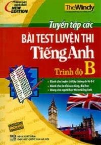 Tuyển Tập Các Bài Test Luyện Thi Tiếng Anh Trình Độ B - The Windy