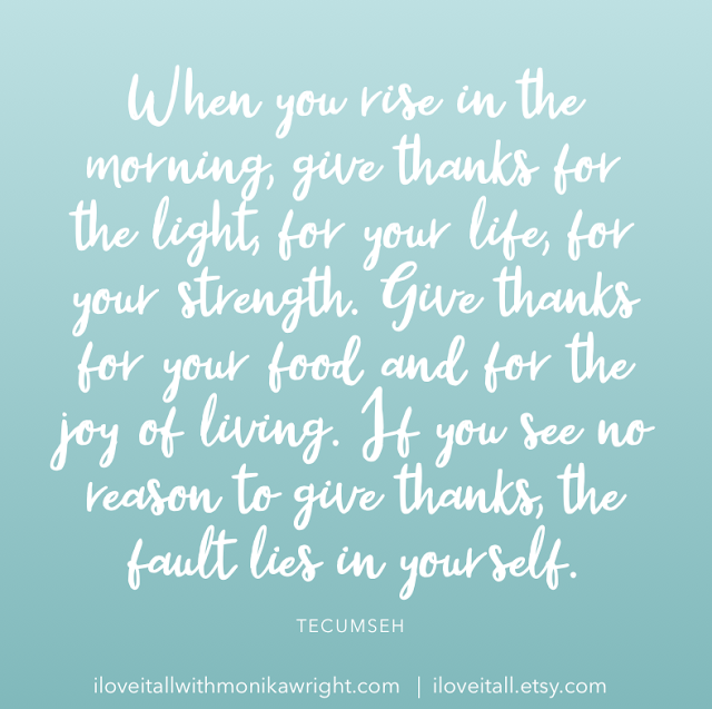 #Tecumseh #The Sunday Quote #quotes #thankful #good words #positivity #mindset #quote #motivation