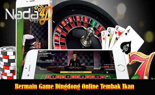 Bermain Game Dingdong Online Tembak Ikan