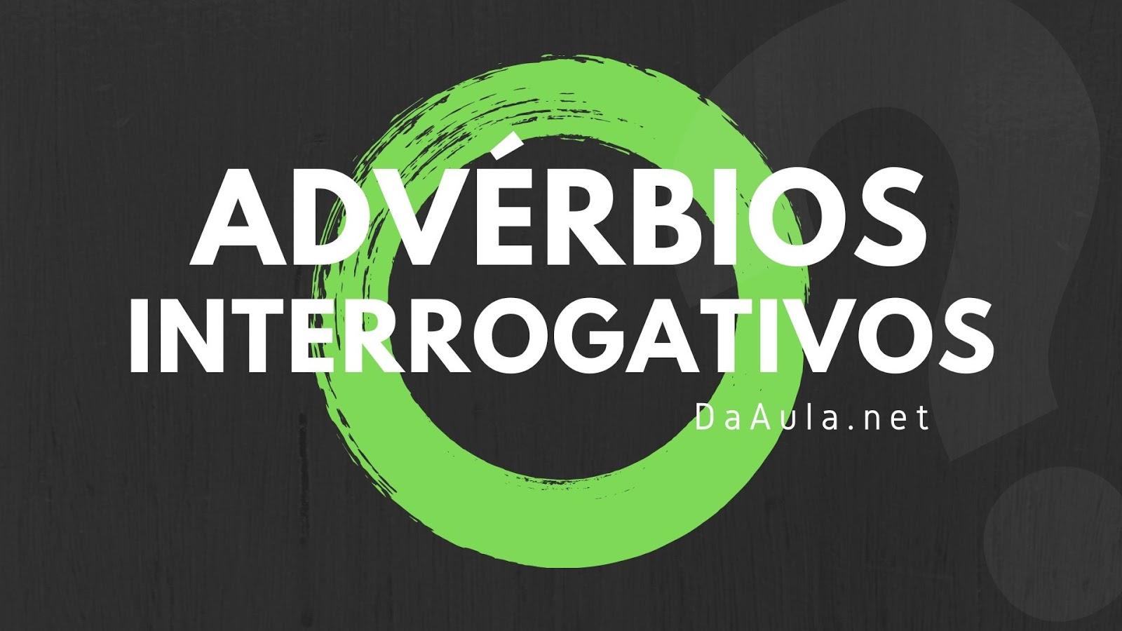 Língua Portuguesa: O que säo Advérbios Interrogativos