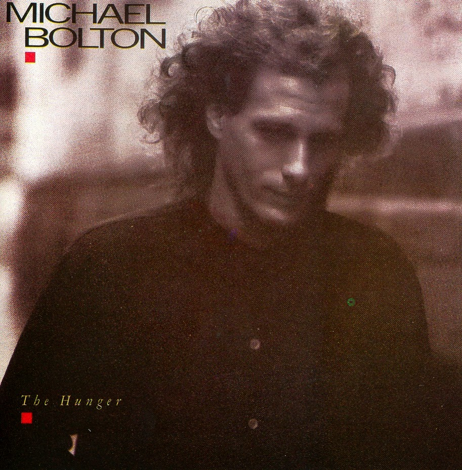 Michael Bolton The Hunger 1987 aor melodic rock