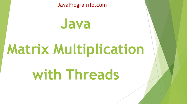 Matrix Multiplication with Java Threads - Optimized Code (Parallel)