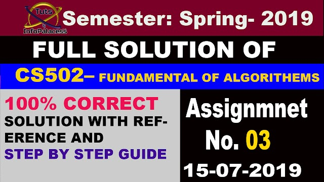Solution of CS502 Assignment No 3 Spring 2019 - Fundamental of Algorithems