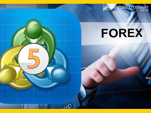 Metatrader 5 là gì? Hướng dẫn cách sử dụng Forex MT5
