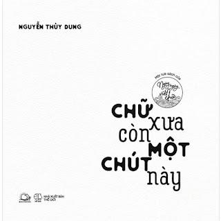 Chữ Xưa Còn Một Chút Này (Ngày Ngày Viết Chữ) ebook PDF-EPUB-AWZ3-PRC-MOBI