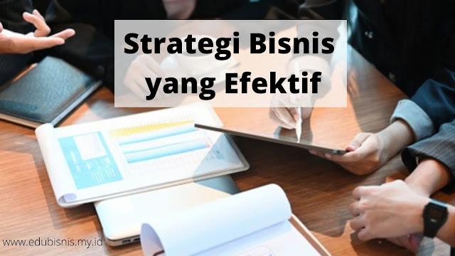 strategi bisnis yang efektif