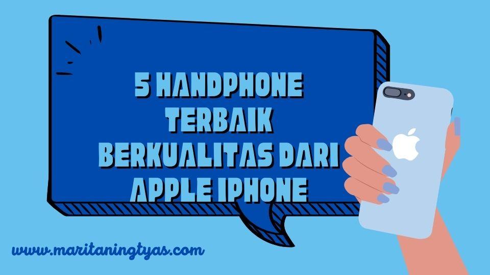 handphone terbaik berkualitas dari apple iphone