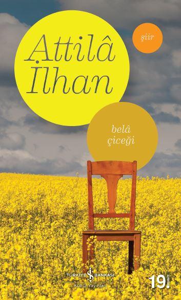 Bela Çiçeği Kitabı - Attila İlhan