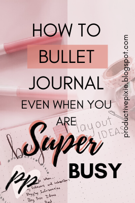 How to Bullet Journal Even When You are Super Busy