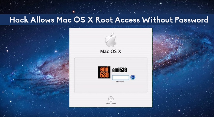Unpatched Mac OS X Zero-day Bug Allows Root Access Without Password