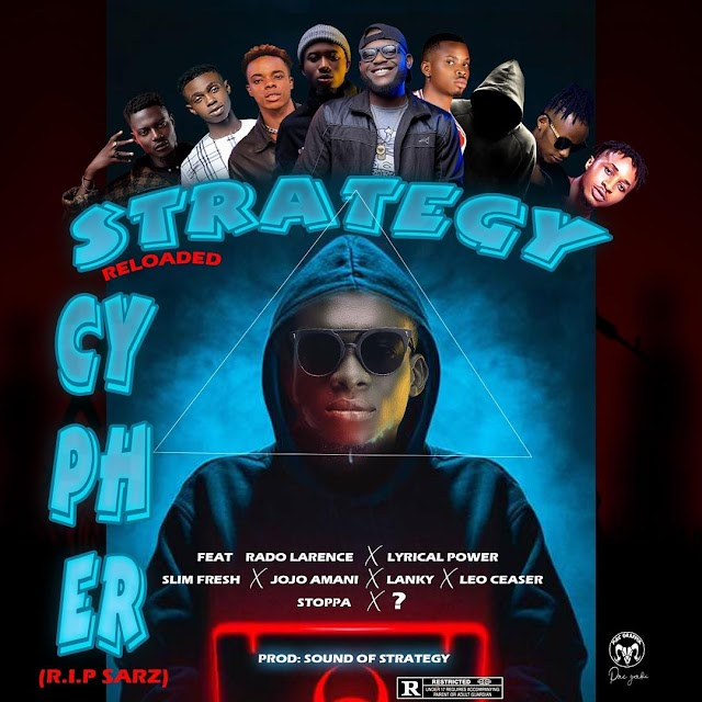 STRATEGY CYPHER: RIP SARS Edition Ft Lyrical Power, Lanky, Stoppa, Ayomide, Leo Ceaser, Jerry Plain, Rado Lawrence, Aves Amani, Slimfresh