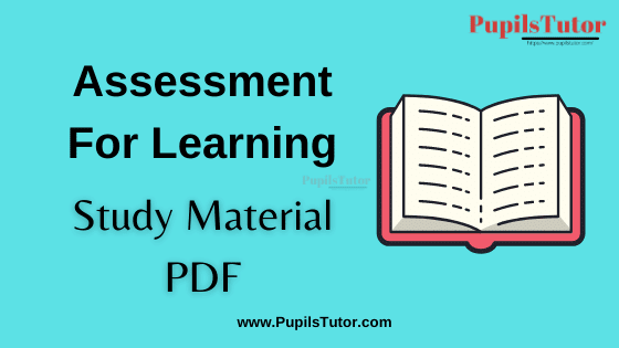 Assessment For Learning Book, Notes and Study Material in English for B.Ed First Year, BEd 1st and 2nd Semester Download Free PDF