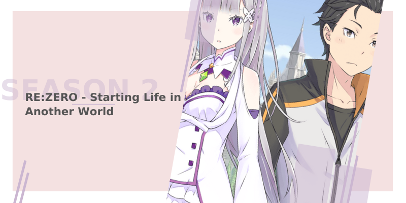 RE:ZERO Starting Life in Another World: 2º Temporada