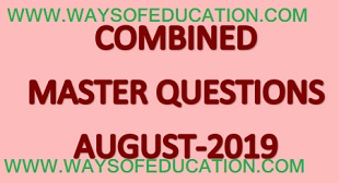 COMBINED MASTER QUESTIONS AUGUST-2019