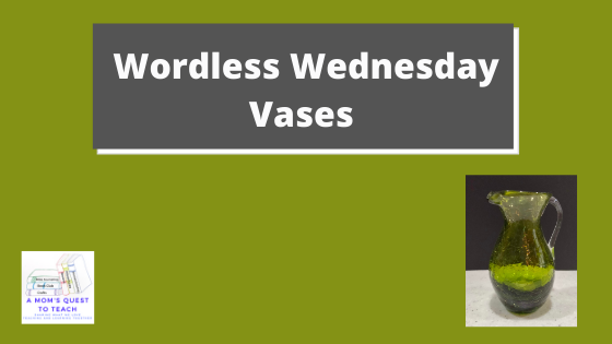 A Mom's Quest to Teach: Wordless Wednesday: Vases - Sharing some collectable vases; logo and green vase