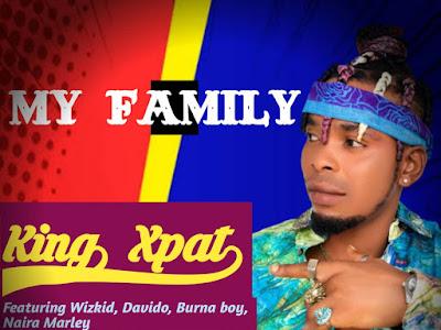 MUSIC: King Xpat - My Family