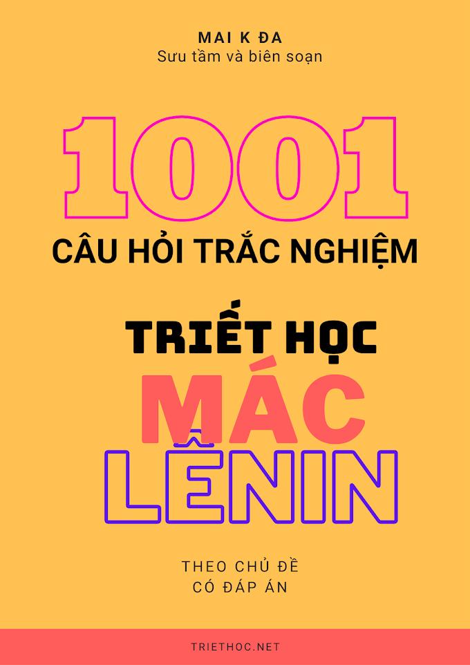 """Tài liệu """"1001 câu hỏi trắc nghiệm triết học Mác - Lênin theo chủ đề và có đáp án"""" - Mai K Đa"""