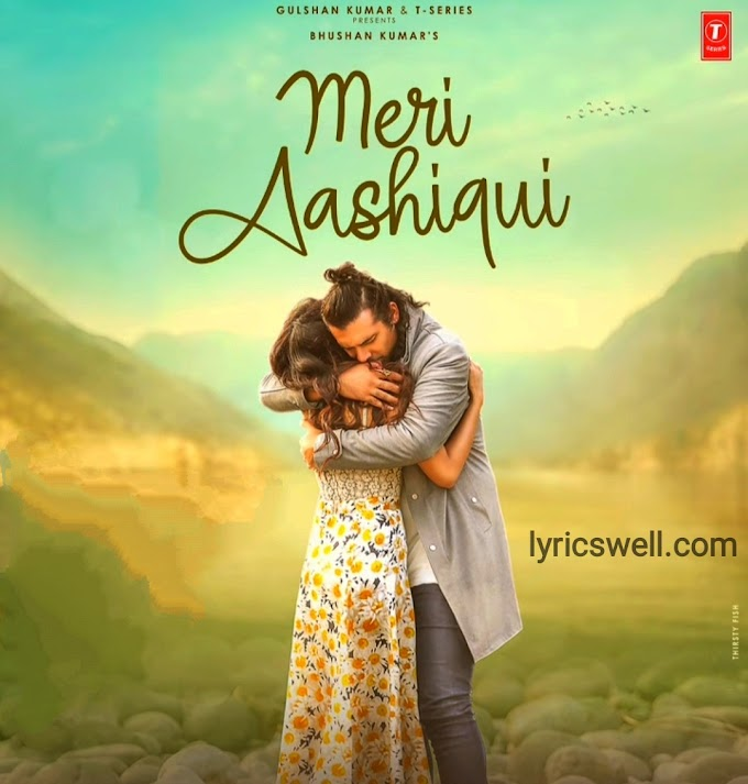 Meri Aashiqui Song Lyrics in English - Jubin Nautiya