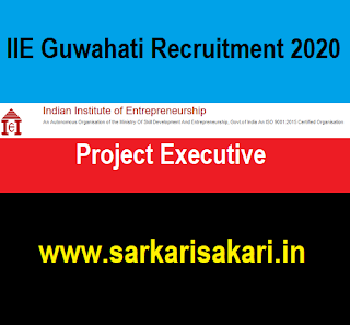 IIE Guwahati Recruitment 2020 - Apply For Project Executive Post