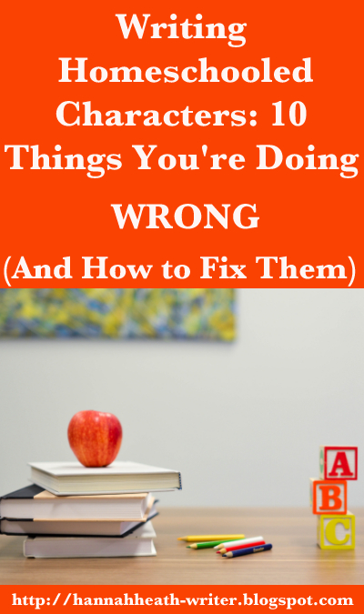Writing Homeschooled Characters: 10 Things You're Doing Wrong (And How to Fix Them)