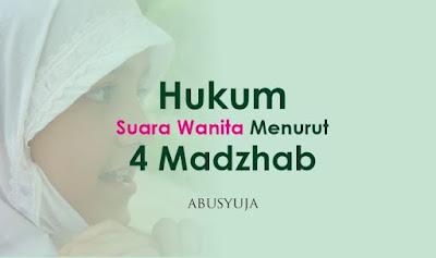 https://abusyuja.blogspot.com/2019/09/hukum-suara-wanita-menurut-4-madzhab.html