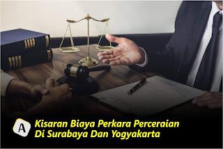 Kisaran Biaya Perkara Perceraian Di Surabaya Dan Yogyakarta