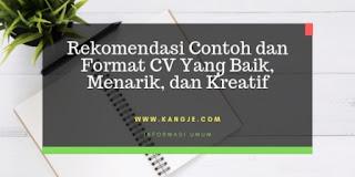 Rekomendasi Contoh dan Format CV Yang Baik, Menarik, dan Kreatif