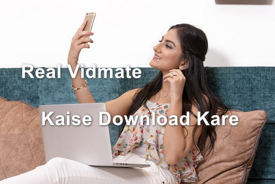 Real Vidmate Kaise Download Kare