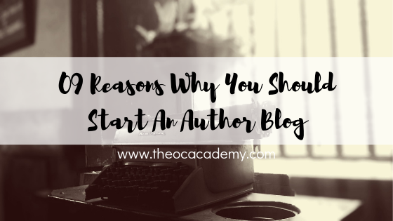 09 Reasons Why You Should Start An Author Blog