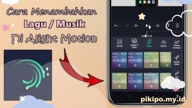 Cara Menambahkan Lagu Di Alight Motion Dengan Mudah