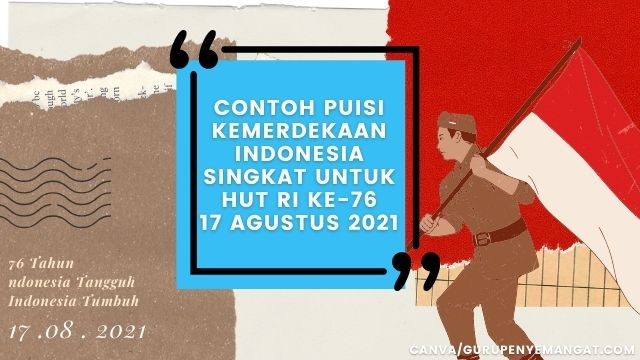 Contoh Puisi Kemerdekaan Indonesia Singkat untuk HUT RI ke-76 17 Agustus 2021