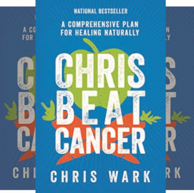 Chris Wark's Book: Comprehensive Cancer Healing Plan and Guidelines