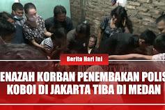 Jenazah Korban Polisi Koboi di Jakarta Tiba di Medan